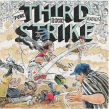 Third Strike Álbum Artwork. A Illustration, Art Direction, Graphic Design, Packaging, Product Design, T, and pograph project by Ink Bad Company - 05.18.2017