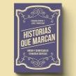 Libro «Historias que marcan». Un projet de Design , Br, ing et identité, Conception éditoriale , et Design graphique de Leire y Eduardo - 12.11.2018