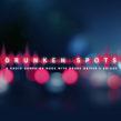 Drunken Spots. Un proyecto de Publicidad, Dirección de arte, Cop y writing de Ruano Rivera - 20.04.2019
