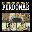 El Difícil Oficio de Perdonar. Un proyecto de Cómic, Dibujo e Ilustración de ZURSOIF Miguel Bustos Gómez - 07.10.2019