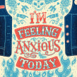 ANXIOUS TODAY. A Illustration, Design von Figuren, Siebdruck, Lettering und Plakatdesign project by Steve Simpson - 06.04.2019