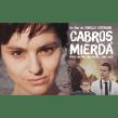 masterizacion y deliveries largometraje CABROS DE MIERDA de Gonzalo Justiniano. Un proyecto de Postproducción audiovisual de Guido Goñi - 10.04.2017