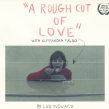 A Rough Cut of Love. Um projeto de Cinema, Vídeo e TV, Cinema, Stor, telling e Roteiro de Lud Mônaco - 01.08.2016