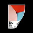 """""""It is what it is"""" Poster Series. Un proyecto de Dirección de arte, Diseño editorial, Diseño de carteles y Fotografía digital de Linus Lohoff - 10.01.2016"""
