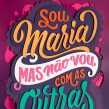 Sou Maria mas não vou com as Outras. A Collage, Calligraph, Lettering, Digital Lettering, T, pograph, design, H, Lettering & Ink Illustration project by Cyla Costa - 07.28.2020