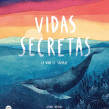 VIDAS SECRETAS. A Illustration project by Gemma Capdevila - 15.03.2020