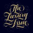 Nuevo proyectoThe luxury issue. Un progetto di Tipografia, Lettering , e Lettering digitale di Wete - 30.09.2018