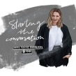 Starting The Conversation Podcast. A Content Marketing project by Alice Benham - 02.18.2018