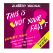 Audible Original short story THIS IS NOT YOUR  FAULT for Amazon. A Music, Audio, and Writing project by Courtney Maum - 01.30.2020