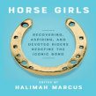 HORSE GIRLS anthology (contributor). A Writing, Stor, and telling project by Courtney Maum - 08.01.2021