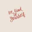 Be kind to yourself. Un progetto di Calligrafia, Lettering digitale, H , e lettering di Chiara Bacchini - 21.06.2021