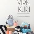 VIRKKURI 1, virkkuutöitä kotiin ja käyttöön. Modern crochet book, 2012. Nemo Kustannus, FI.. A Erweiterungsentwicklung, H, werk, Produktdesign, Musterdesign, Innenarchitektur, DIY und Crochet project by Molla Mills - 12.07.2021