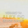 Sesión ALEX DC Sunset 2014. Un proyecto de Música y Audio de Alex dc. - 13.07.2014