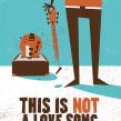THIS IS NOT A LOVE SONG. Un proyecto de Ilustración y Diseño gráfico de Error! Design (Xavi Forné) - 26.06.2015