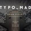 TYPOMAD OPEN TITLES. Un proyecto de 3D, Dirección de arte y Diseño de títulos de crédito de TAVO STUDIO - 21.09.2015