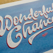 Wonderful Chances. A T, pograph, Calligraph, and Lettering project by Yani&Guille - 06.27.2017