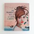 Libro Ilustrado (Lumen/Penguin Random House). Un progetto di Design, Illustrazione , e Belle arti di Ana Santos - 25.08.2017