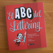 El ABC del Lettering. A Verlagsdesign, T, pografie und Lettering project by Ivan Castro - 26.10.2017