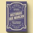 Libro «Historias que marcan». Un proyecto de Diseño, Br, ing e Identidad, Diseño editorial y Diseño gráfico de Leire y Eduardo - 12.11.2018