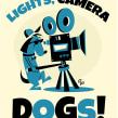 Lights, Camera... Dogs!. Un progetto di Illustrazione, Design di poster , Fashion Design, Illustrazione digitale , e Arte concettuale di Ed Vill - 28.05.2019