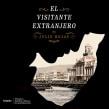 EL VISITANTE EXTRANJERO.. A Film, Video, and TV project by Julio Rojas - 12.02.2019