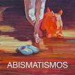 ABISMATISMOS. Un proyecto de Pintura de Ale Casanova - 30.01.2015