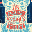 ANXIOUS TODAY. A Illustration, Character Design, Screen-printing, Lettering, and Poster Design project by Steve Simpson - 04.06.2019