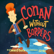 Conan without Borders: The Book. A Illustration, Digital illustration, and Children's book illustration project by Ed Vill - 02.20.2020