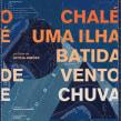 O Chalé é uma Ilha Batida de Vento e Chuva - Longa Metragem. Un proyecto de Cine, vídeo, televisión, Cine y Edición de vídeo de Eduardo Chatagnier - 16.04.2020