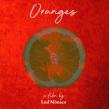 Oranges . Um projeto de Cinema, Vídeo e TV, Cinema, Stor, telling e Roteiro de Lud Mônaco - 06.03.2019