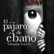 El Pájaro de Ébano . Un projet de Illustration , et Écriture de Valentina Toro - 16.04.2016