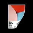 """""""It is what it is"""" Poster Series. Un projet de Direction artistique, Conception éditoriale, Conception d'affiche , et Photographie numérique de Linus Lohoff - 10.01.2016"""