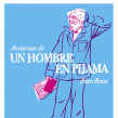 Andanzas de un hombre en pijama . A Comic project by Paco Roca - 05.06.2020