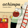Achimpa. A Illustration, Children's Illustration, and Narrative project by Catarina Sobral - 08.30.2012