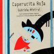 Caperucita Roja, Editorial Amanuta, Chile 2012. A Illustration, Children's Illustration, and Editorial Illustration project by Paloma Valdivia - 11.30.2020