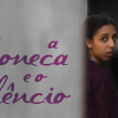 A Boneca e o Silêncio. Un proyecto de Cine, vídeo, televisión, Cine y Edición de vídeo de Eduardo Chatagnier - 08.02.2021