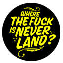 Where the fuck is Neverland? Wake up! We are alive!