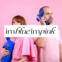 I'm blue I'm pink