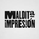 MALDITA IMPRESIÓN. A Design project by Lo V-E - 15.10.2012