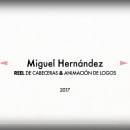 Reel cabeceras 2017 . Un proyecto de Motion Graphics de Miguel Hernández Recio - 26.06.2017