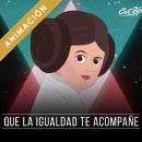 Que la igualdad te acompañe. Um projeto de Animação, Cinema, Vídeo e TV e Ilustração de Kay Sebastián - 08.03.2018