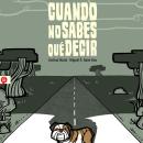 Cuando no sabes qué decir. Graphic Novel.. A Comic project by Cristina Duran & Miguel Á. Giner Bou - 06.26.2018