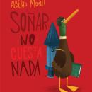 Soñar no cuesta nada. Un proyecto de Ilustración de Alberto Montt - 20.01.2019