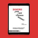Dinero ¿Por qué le tenemos miedo?. Um projeto de Consultoria criativa e Marketing de Mònica Rodríguez Limia - 05.12.2017