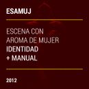 ESAMUJ, Escena con Aroma de Mujer, IDENTIDAD. Um projeto de Design, Direção de arte, Design gráfico e Design de logotipo de Alejandro Cervantes - 16.10.2012