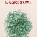 El hacedor de camas. Um projeto de Escrita de Alejandra Moffat - 15.12.2011