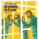 Confesiones de un hombre en pijama. A Comic project by Paco Roca - 03.19.2017