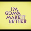 MAKE IT BETTER. A Sound Design, and Music Production project by Jordi Figueras Jiménez - 07.14.2020