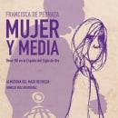 LIBRO Mujer y Media. Um projeto de Ilustração, Artes plásticas, Comic e Narrativa de Almudena del Mazo - 25.10.2020