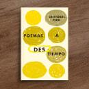 Poemas a destiempo. Um projeto de Design e Design editorial de Daniel Bolívar - 04.11.2020
